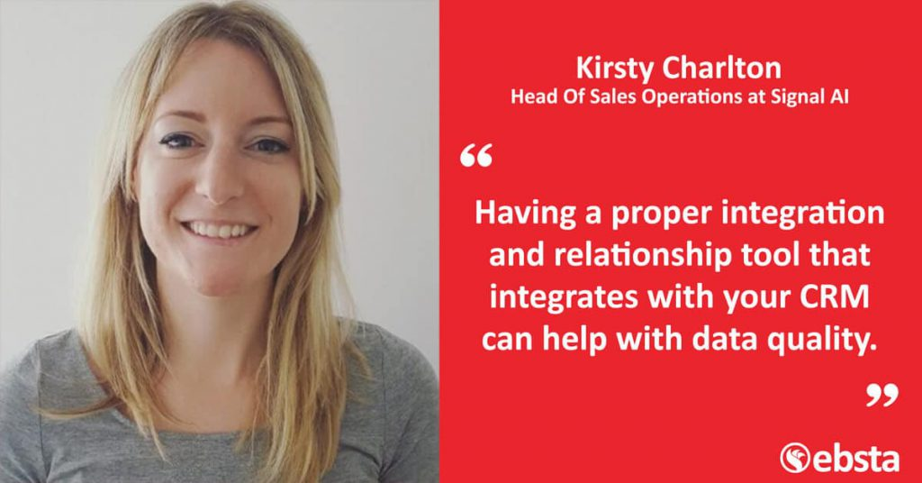 """Having a proper integration and relationship tool that integrates with your CRM can help with data quality.""  -Kirsty Charlton"