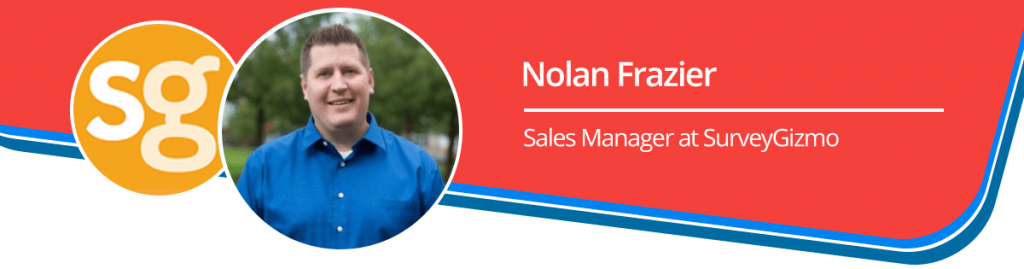 Nolan Frazier Sales Manager at SurveyGizmo